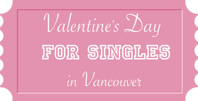 Schön Valentineu0027s Day For Singles In Vancouver