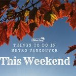 Things to do in Vancouver This Weekend autumn