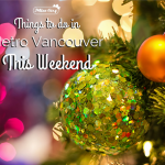 December - Things to do in Vancouver This Weekend