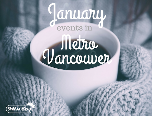 January Events in Metro Vancouver 2019