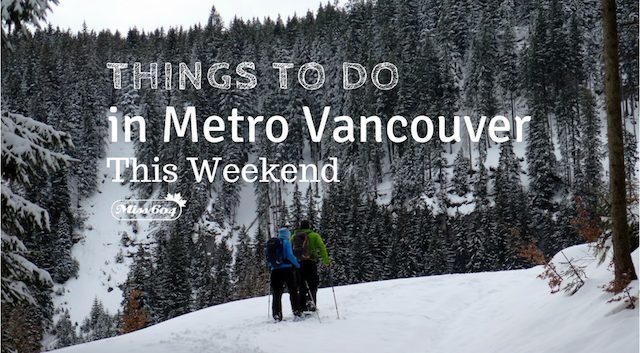 Things to do in Vancouver this weekend snowshoe