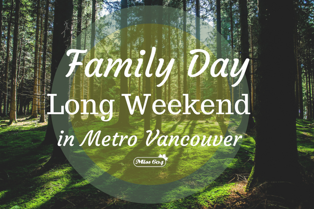 Things to do Family Day Long Weekend in Vancouver