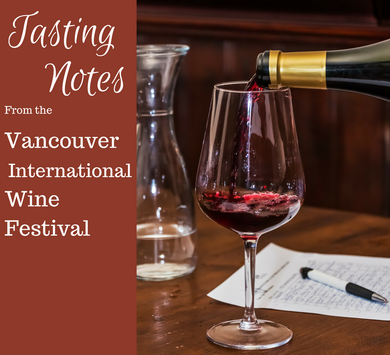 Tasting Notes From the Vancouver International Wine Festival
