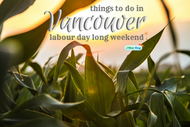 Things to do Labour Day Long Weekend in Vancouver