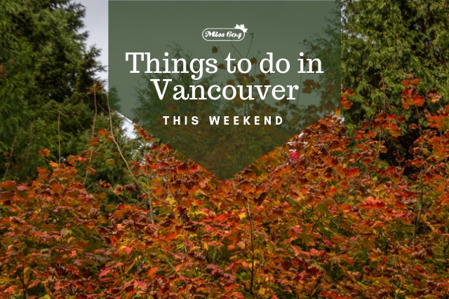 Things to do in Vancouver This Weekend - Autumn