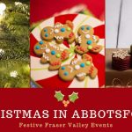 5 Festive Holiday Activities in Abbotsford Festive family fun comes to the Fraser Valley this season.