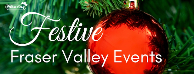 Christmas in Abbotsford and 5 Festive Fraser Valley Events
