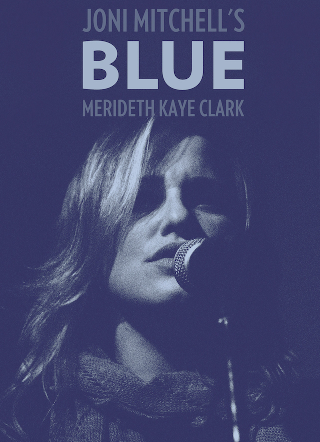 Merideth Kaye Clark Performs Joni Mitchell's BLUE Album photo by Clark Smith