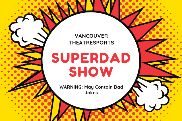 Vancouver TheatreSports Father's Day