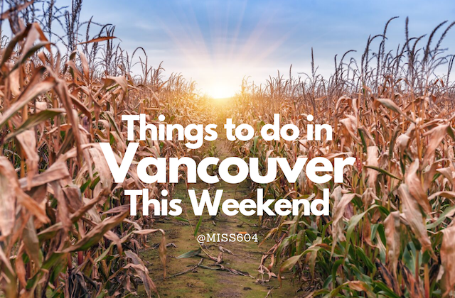 Fall - Things to do in Vancouver This Weekend
