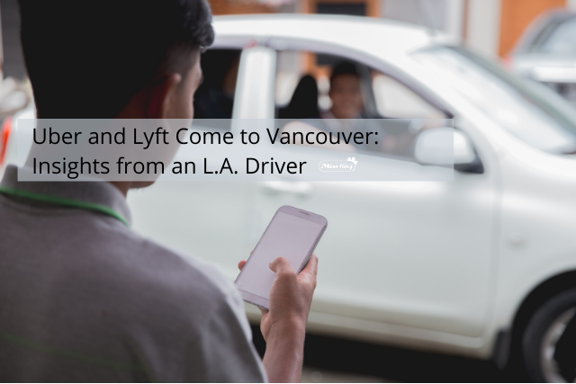 Uber and Lyft Come to Vancouver