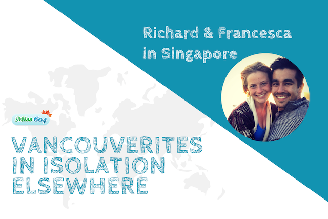 Vancouverites in Isolation Elsewhere Richard and Francesca in Singapore