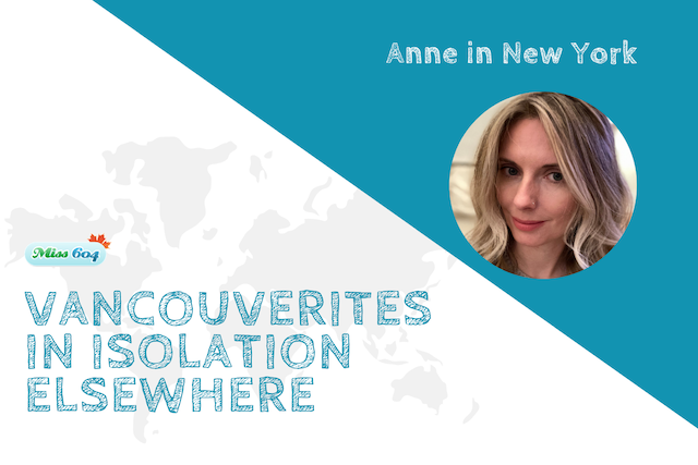 Vancouverites in Isolation Elsewhere_ Anne in New York 2