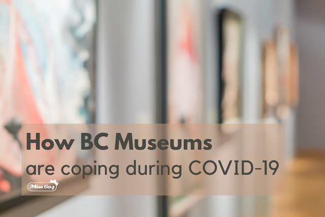 How BC Museums Are Coping During COVID-19