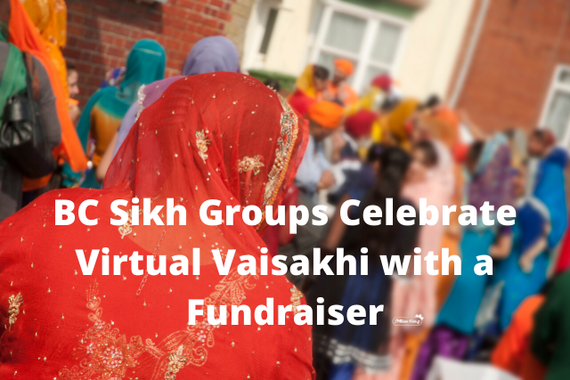 BC Sikh Groups Celebrate Virtual Vaisakhi with a Fundraiser