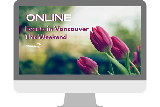Online Events in Vancouver This Weekend April 2