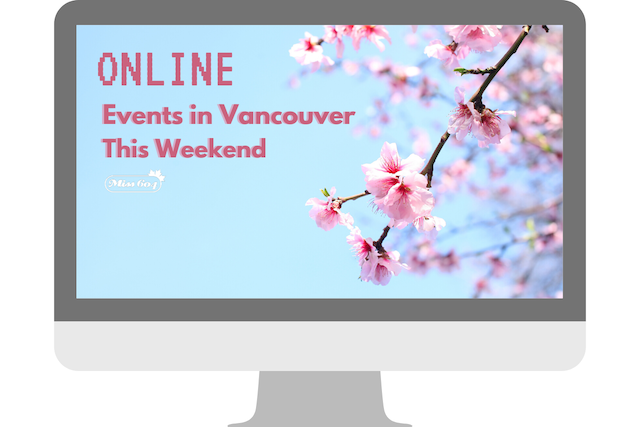 Online Events in Vancouver This Weekend April