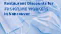 Restaurant Discounts for Frontline Workers in Vancouver