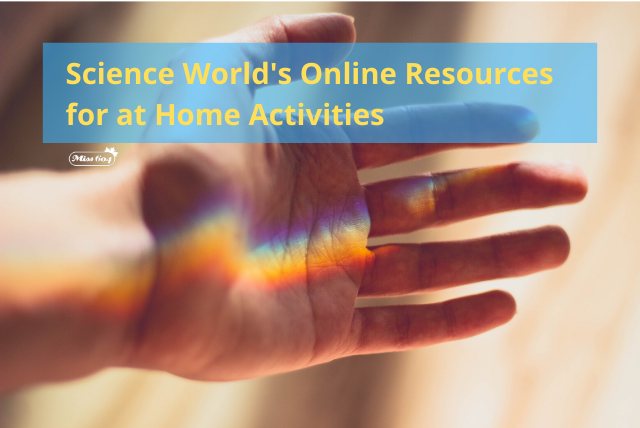 Science World's Online Resources for at Home Activities (1)