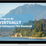 Things to do virtually in vancouver this weekend