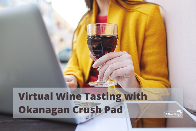 Virtual Wine Tasting with Okanagan Crush Pad
