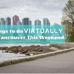 Virtual Things to do in Vancouver This Weekend Seawall