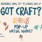 Got Craft? Virtual Market Spring Edition 2021
