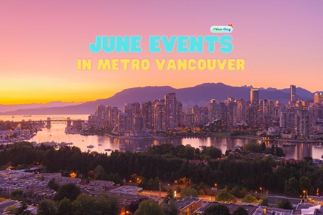June Events in Metro Vancouver 2021